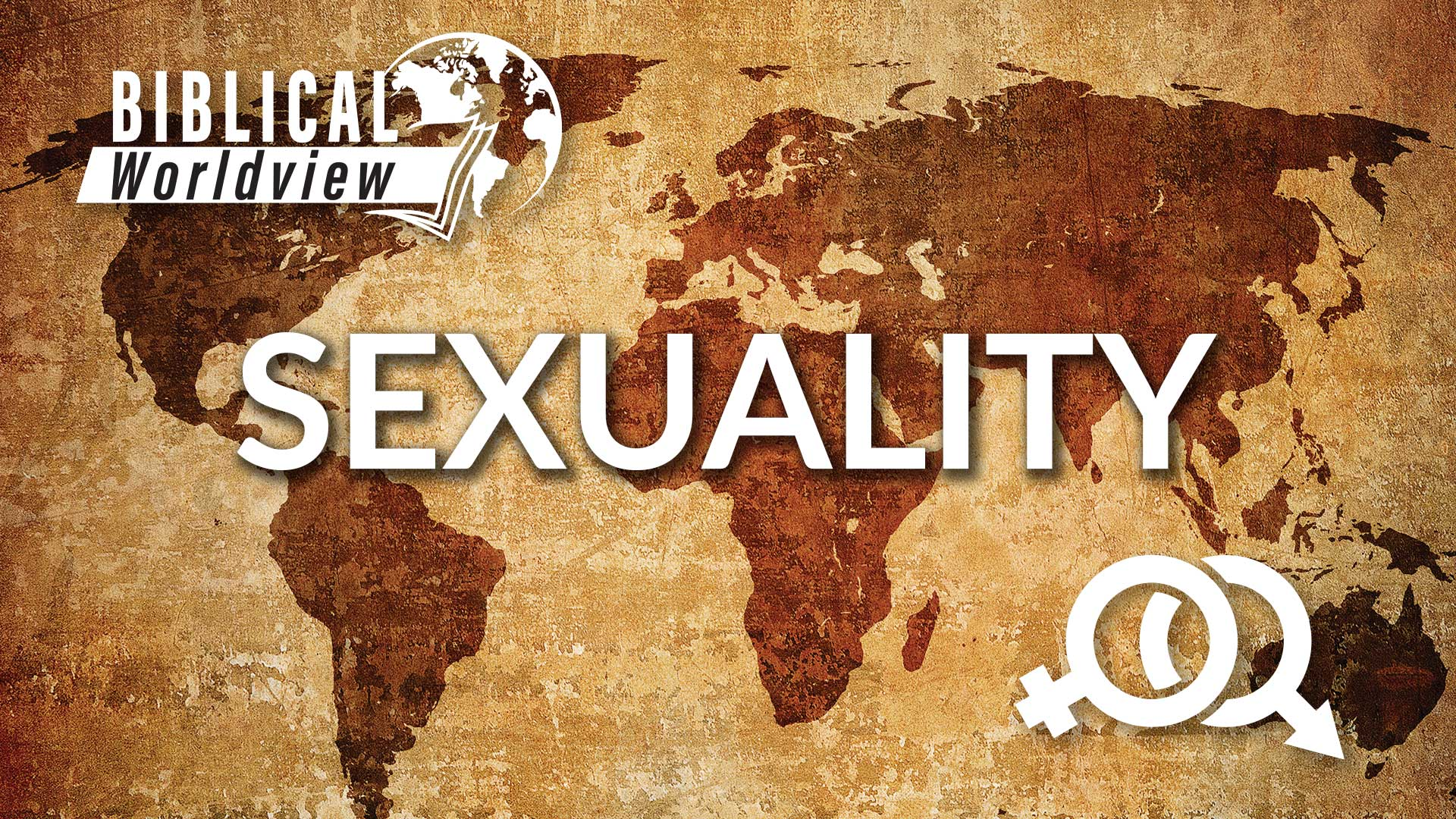 Biblical Worldview Sexuality