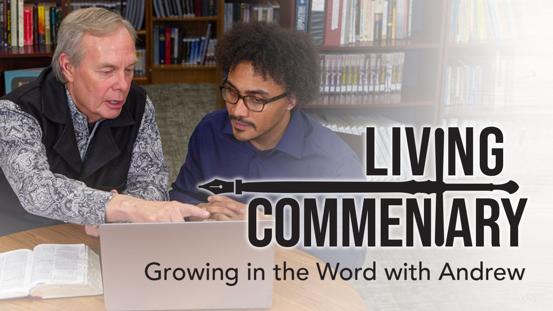 Living Commentary - Growing in the Word with Andrew