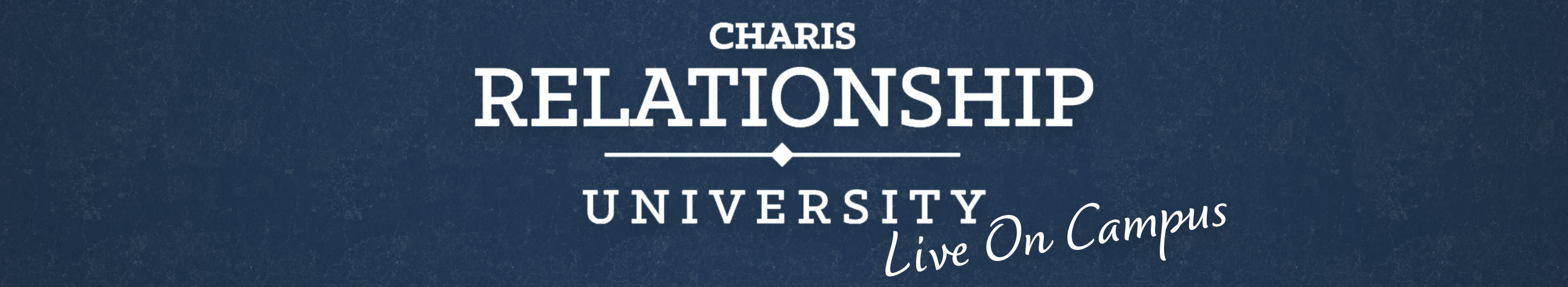 Charis: Relationship University - Live on Campus