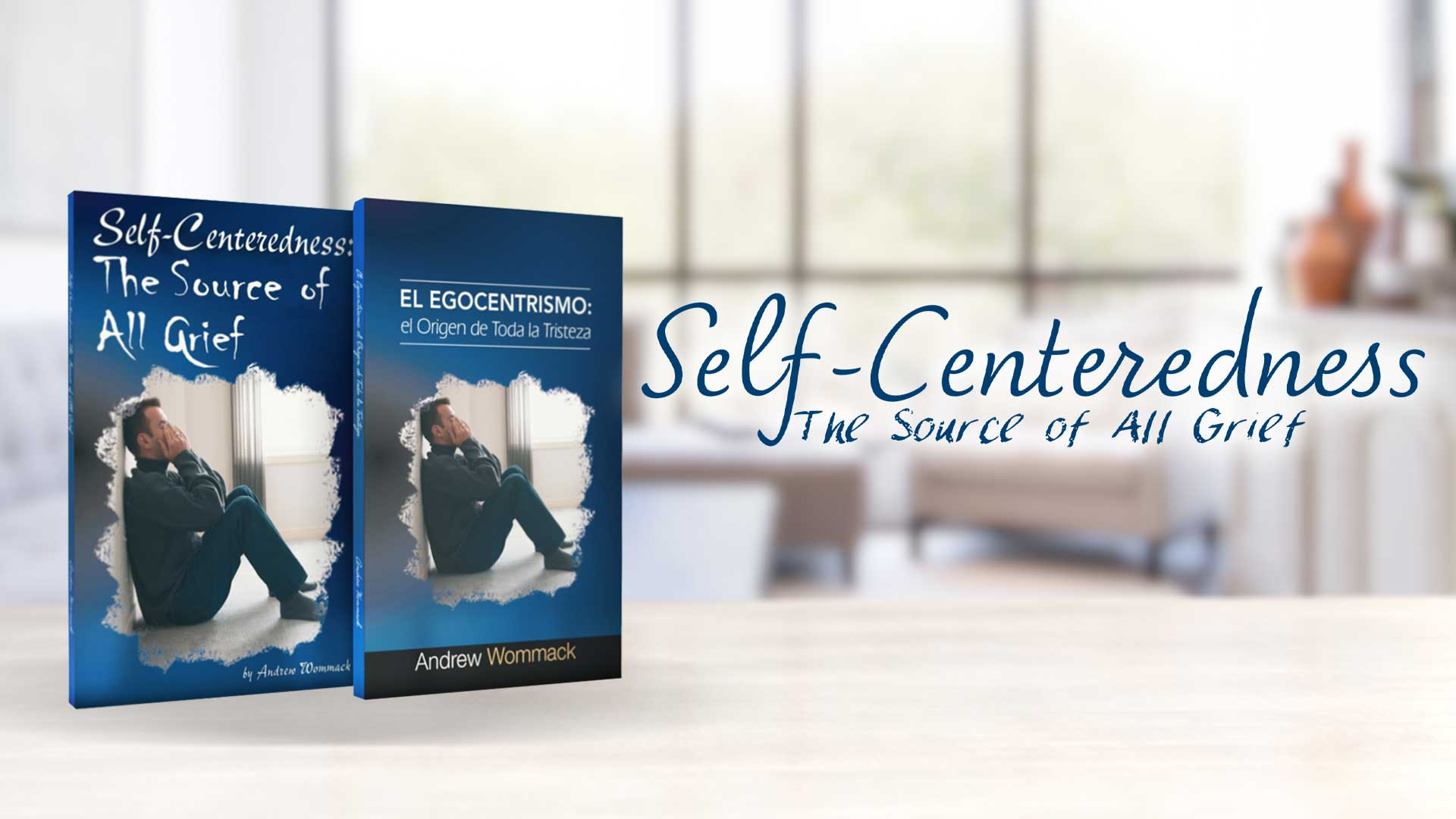 Self-Centeredness: The Source of All Grief Banner