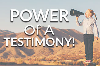 Power of a Testimony