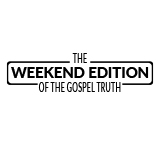 The Weekend Edition of the Gospel Truth Logo
